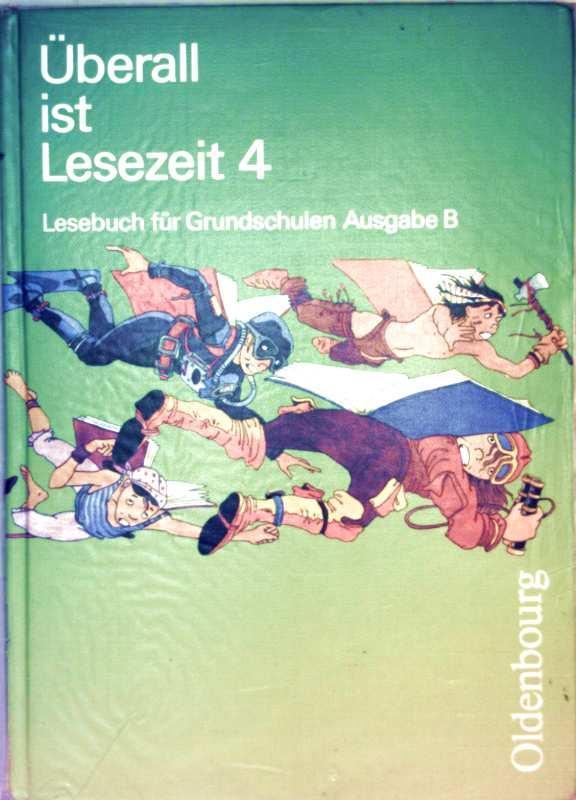 Überall ist Lesezeit, Bd. 4 - Lesebuch für Grundschulen Ausgabe B - Waltraud Borries, Walter Köpp und Edith Tauscheck