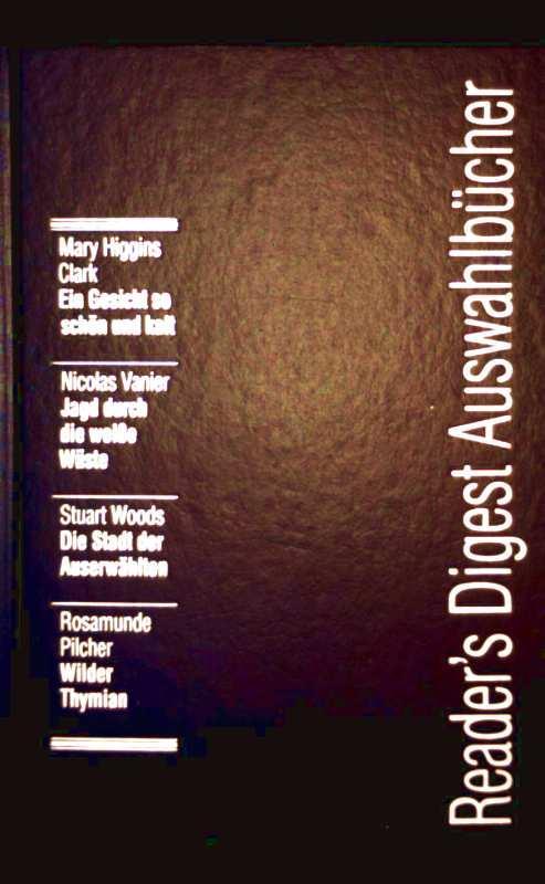 Reader's Digest Auswahlbücher - ein Gesicht so schön und kalt, Jagd durch die weiße Wüste, die Stadt der Auserwählten, wilder Thymian