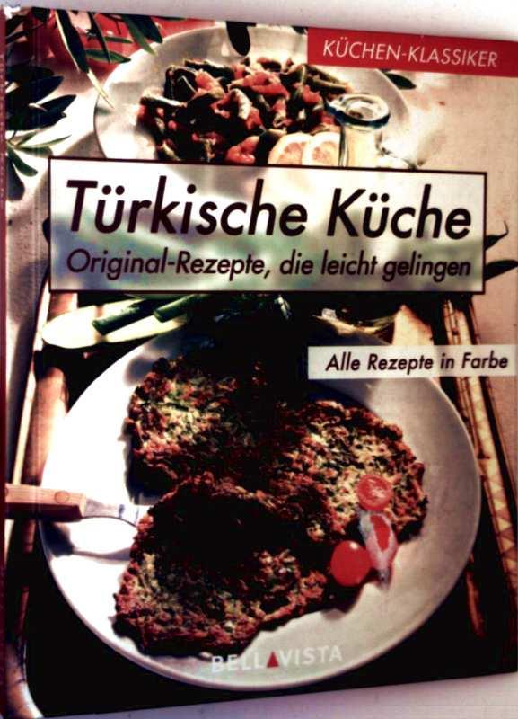 Turkische Kuche Original Rezepte Die Leicht Gelingen Von Erika