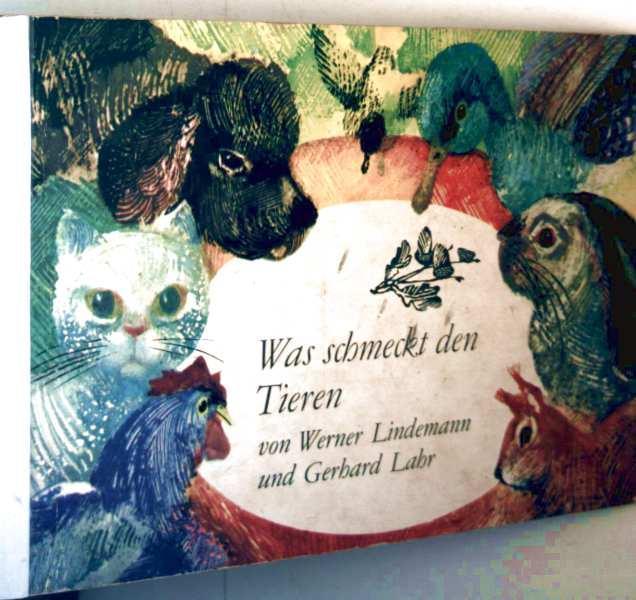 Was schmeckt den Tieren (Papp-Bilderbuch für die: Werner Lindemann und