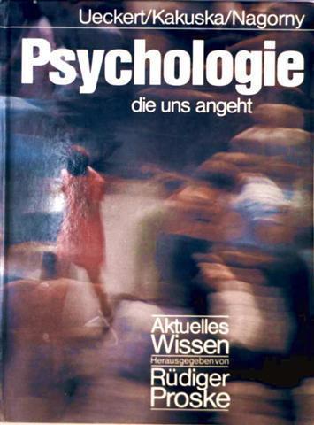 Psychologie die uns angeht (Aktuelles Wissen): Hans Ueckert, Rainer