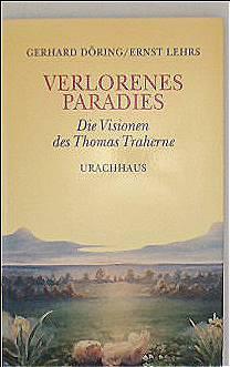 Verlorenes Paradies, Die Visionen des Thomas Traherne: Gerhard Döring; Ernst