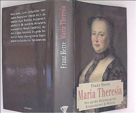 Maria Theresia. Die große Habsburgerin - Franz Herre