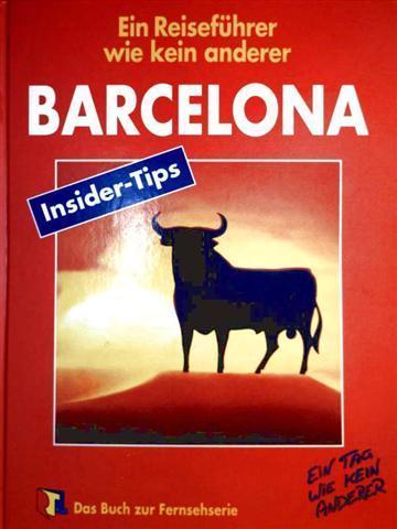 Barcelona - Insider-Tipps - Ein Reiseführer wie kein anderer (Das Buch zur Fernsehserie: Ein Tag wie kein anderer)
