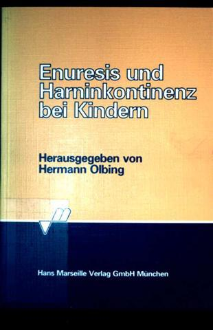 Enuresis und Harninkontinenz bei Kindern: Hermann Olbing (Hrsg.):