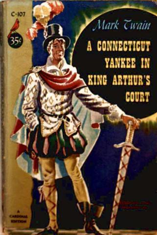 A Connecticut Yankee In King Arthur's Court: Mark Twain:
