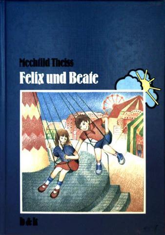 Felix und Beate: Mechtild Theiss und