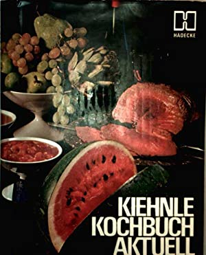 Kiehnle Kochbuch aktuell (farbig illustriert): Hilde Graff-Hädecke: