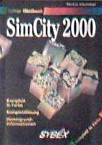 Colour Hintbook SimCity 2000, Komplettlösung - Hintergrundinformationen (Sybex Colour Hintbook)