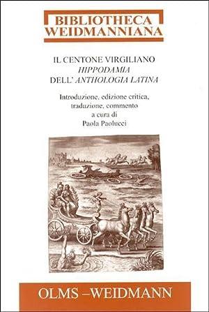 Il centone virgiliano Hippodamia dell'Anthologia Latina, Introduzione,
