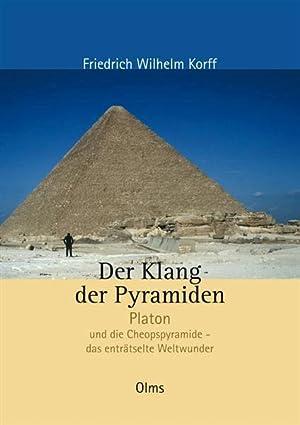 Der Klang der Pyramiden, Platon und die Cheopspyramide - das enträtselte Weltwunder: Korff, ...