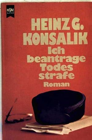 Ich beantrage Todesstrafe: Heinz G. Konsalik: