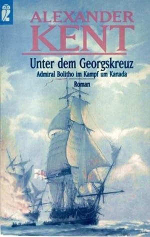 Unter dem Georgskreuz - Admiral Bolitho im Kampf um Kanada: Alexander Kent: