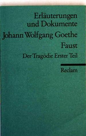 Faust, der Tragödie erster Teil (Erläuterungen und: Johann Wolfgang Goethe:
