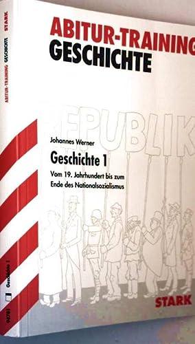 Abitur-Training Geschichte, Bd. 1 - vom 19. Jahrhundert bis zum Ende des Nationalsozialismus