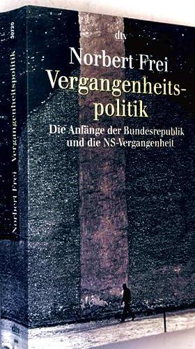 Vergangenheitspolitik - die Anfänge der Bundesrepublik und: Norbert Frei: