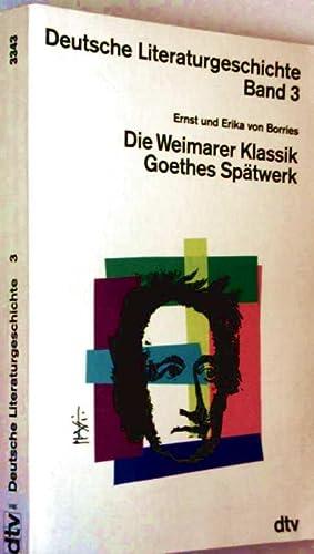 Deutsche Literaturgeschichte, Bd. 3: Die Weimarer Klassik,: Ernst und Erika