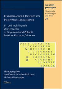 Lexikographische Innovation - Innovative Lexikographie: Bi- und: Weinberger, Helmut; Scheller-Boltz