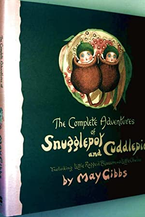 The Complete Adventures of Snugglepot and Cuddlepie: Mary Gibbs: