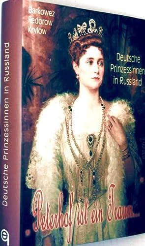 Peterhof ist ein Traum: Deutsche Prinzessinnen in: Barkowez Fedorow Krylow: