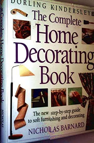 The Complete Home Decorating Book - The new step-by-step guide to soft furnishing and decorating
