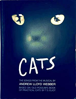 Cats - The songs from the musical by Andrew Lloyd Webber based on Old Possum's Book of Practical ...