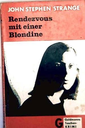Rendezvous mit einer Blondine [Kriminalroman, ungekürzte Ausgabe]: John Steven Strange: