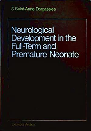 Neurological Development in the Full-Term and Premature: S. Saint-Anne Dargassies: