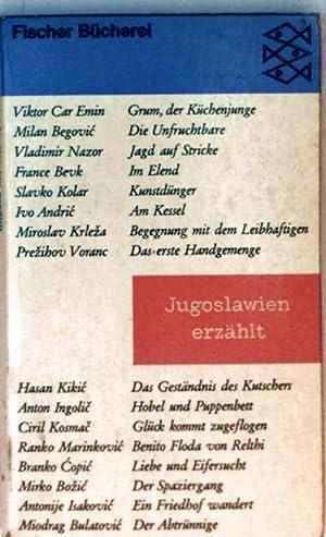 Jugoslawien erzählt - sechzehn Erzählungen: Alfred von Buttlar (ausgewählt und ...