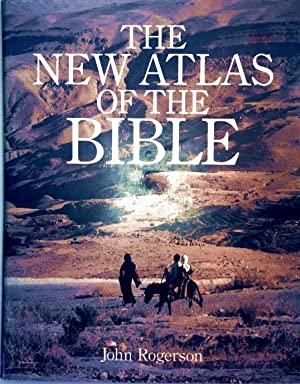 The New Atlas of The Bible: John Rogerson: