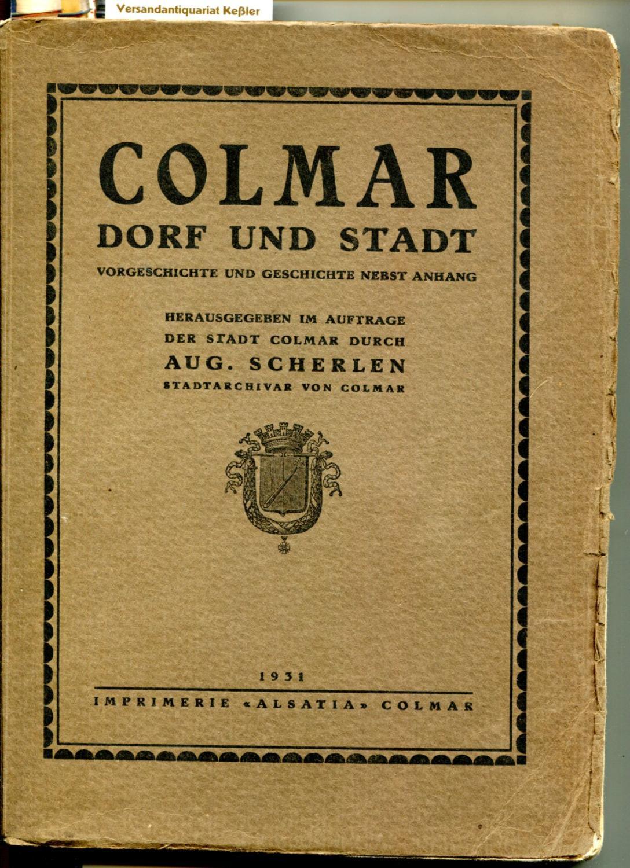 Colmar Dorf und Stadt: Vorgeschichte und Geschichte: Scherlen, Aug. [August]