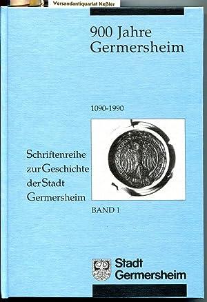 900 Jahre Germersheim. 1090 - 1990 (Schriftenreihe zur Geschichte der Stadt Germersheim Band 1): ...