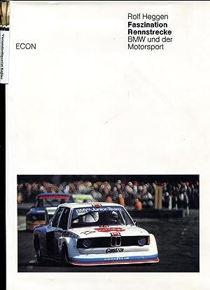 Faszination Rennstrecke: BMW und der Motorsport: Heggen, Rolf