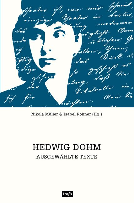 Hedwig Dohm - Ausgewählte Texte Ein Lesebuch zum Jubiläum des 175. Geburtstages mit ...