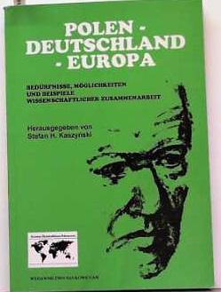 Polen - Deutschland - Europa: Stefan, H. Kaszynski: