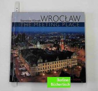 Wroclaw The meeting place: Maciejewska, Beata: