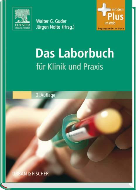 Das Laborbuch für Klinik und Praxis - mit Zugang zum Elsevier-Portal: Guder, Walter (Hg.):