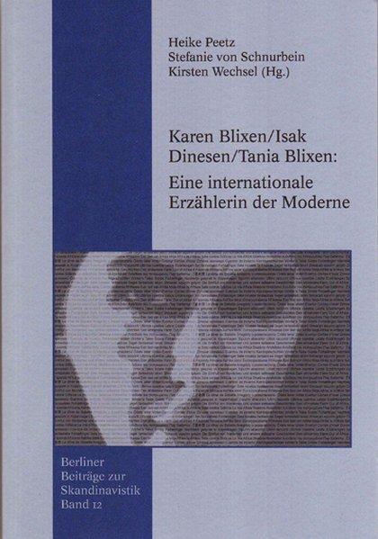 Karen Blixen /Isak Dinesen /Tania Blixen Eine internationale Erzählerin der Moderne - Peetz, Heike, Stefanie von Schnurbein und Kirsten Wechsel