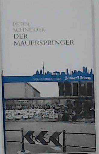 Der Mauerspringer: Peter, Schneider: