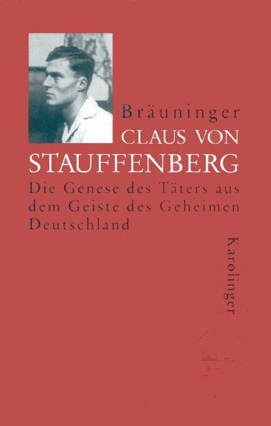 Claus Von Stauffenberg Von Werner Braeuninger Zvab