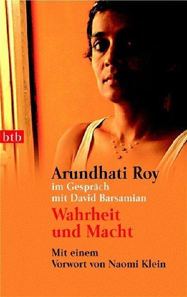 Wahrheit und Macht Mit einem Vorwort von Naomi Klein - Roy, Arundhati und David Barsamian