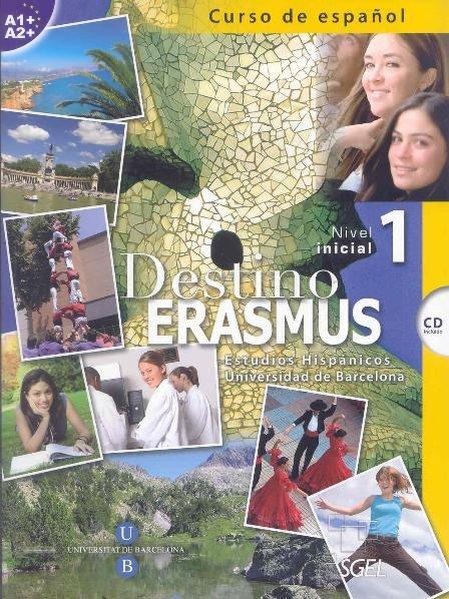 Destino erasmus 1 (inkl. CD) Curso de español. Estudios Hispánicos Universidad de Barcelona. Nivel inicial (A1+/A2+) - López Ripoll, Silvia und Julia Miñano López