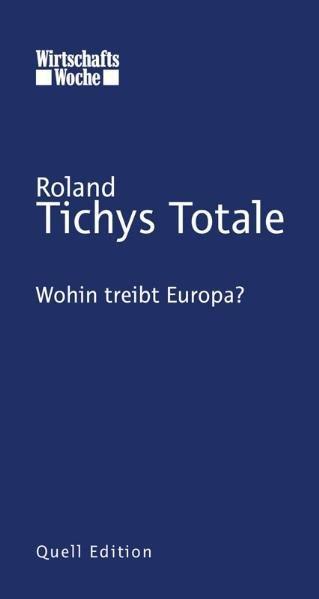 Tichys Totale Wohin treibt Europa - Tichy, Roland