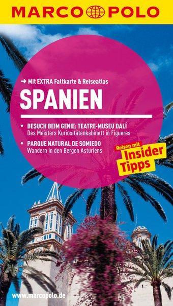 MARCO POLO Reiseführer Spanien Reisen mit Insider-Tipps. Mit EXTRA Faltkarte & Reiseatlas - Drouve, Andreas