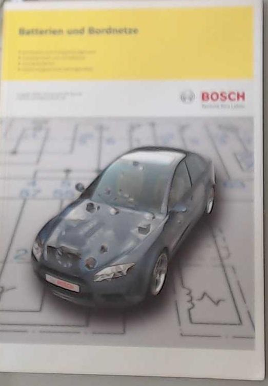 Batterien und Bordnetze für Kraftfahrzeuge Bosch Kraftfahrzeugtechnik: Bauer, Horst: