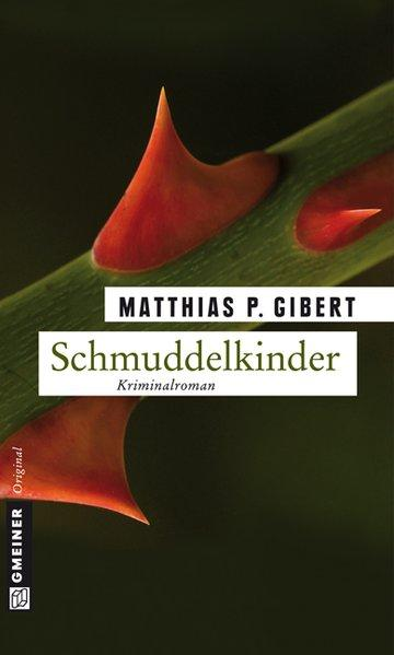 Schmuddelkinder Lenz' sechster Fall - Gibert, Matthias P.