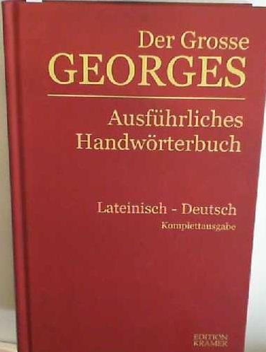 Ausführliches lateinisch-deutsches Handwörterbuch: Band 2 (C-I) Neusatz: Karl, Ernst Georges: