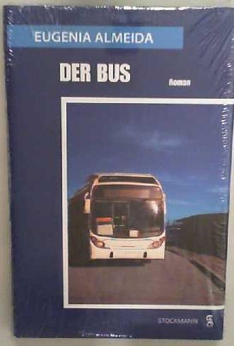 Der Bus Roman - Almeida, Eugenia und Claudia Ballhause