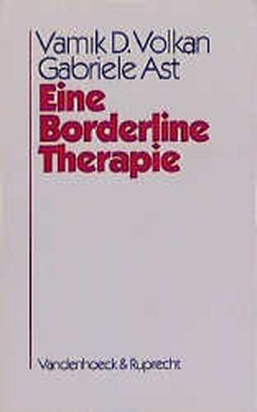 Eine Borderline-Therapie Strukturelle und Objektbeziehungskonflikte in der Psychoanalyse der Borderline-Persönlichkeitsorganisation