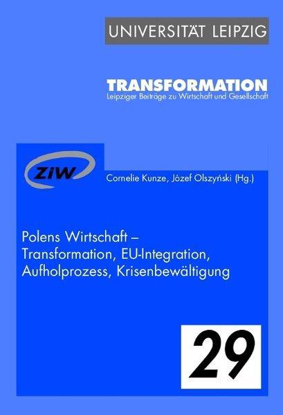 Polens Wirtschaft - Transformation, EU-Integration, Aufholprozess, Krisenbewältigung: Kunze, Cornelie und